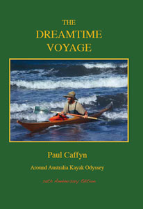 The Dreamtime Voyage – by Paul Caffyn